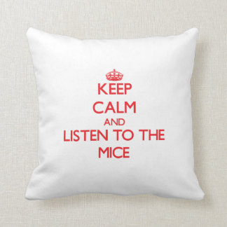 Keep calm and listen to the Mice Throw Pillow