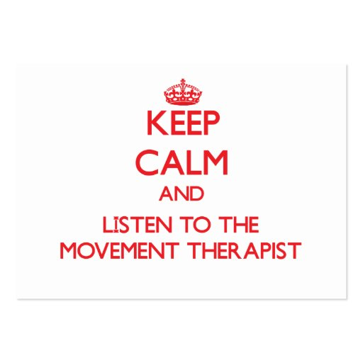 Keep Calm and Listen to the Movement Therapist Business Card Templates