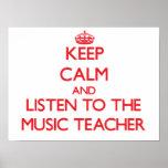 Keep Calm and Listen to the Music Teacher