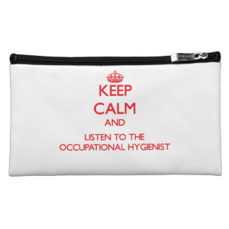 Keep Calm and Listen to the Occupational Hygienist Makeup Bags