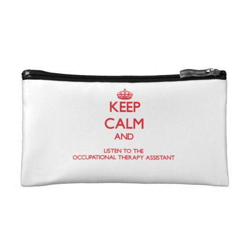 Keep Calm and Listen to the Occupational Therapy A Cosmetics Bags