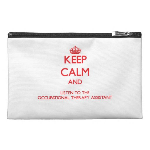 Keep Calm and Listen to the Occupational Therapy A Travel Accessory Bags