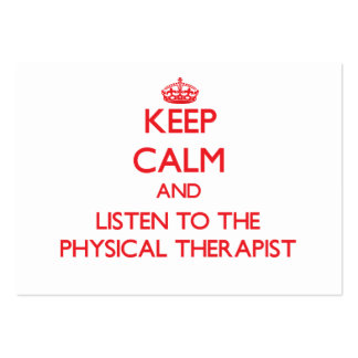 Keep Calm and Listen to the Physical Therapist Business Card Template