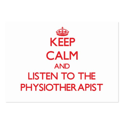 Keep Calm and Listen to the Physiotherapist Business Card Template