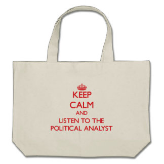 Keep Calm and Listen to the Political Analyst Tote Bags