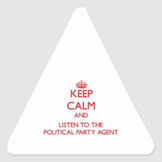 Keep Calm and Listen to the Political Party Agent Triangle Sticker
