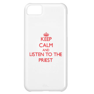Keep Calm and Listen to the Priest Case For iPhone 5C