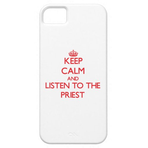 Keep Calm and Listen to the Priest iPhone 5 Cover