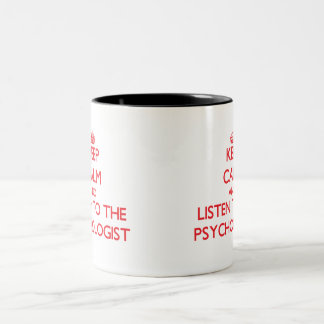 Keep Calm and Listen to the Psychologist Two-Tone Coffee Mug