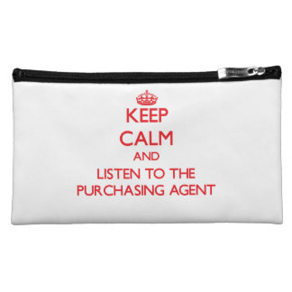Keep Calm and Listen to the Purchasing Agent Makeup Bag