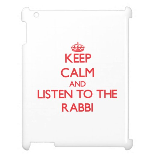 Keep Calm and Listen to the Rabbi iPad Covers