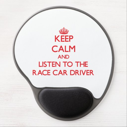Keep Calm and Listen to the Race Car Driver Gel Mousepad
