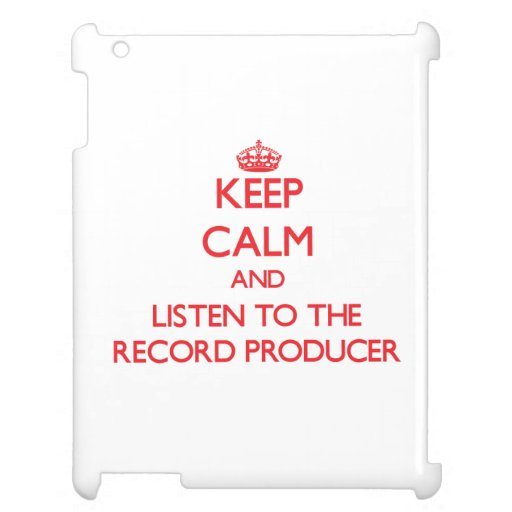 Keep Calm and Listen to the Record Producer iPad Cover