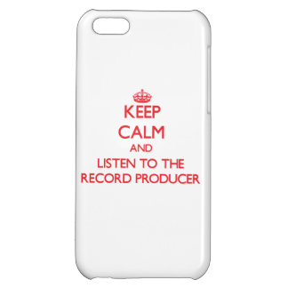 Keep Calm and Listen to the Record Producer iPhone 5C Covers