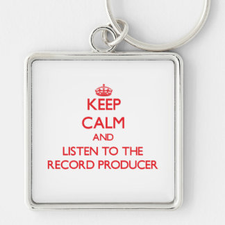 Keep Calm and Listen to the Record Producer Keychains