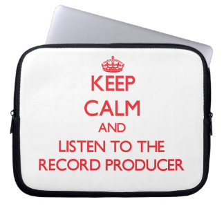 Keep Calm and Listen to the Record Producer Laptop Sleeve
