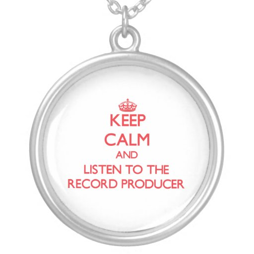 Keep Calm and Listen to the Record Producer Necklaces