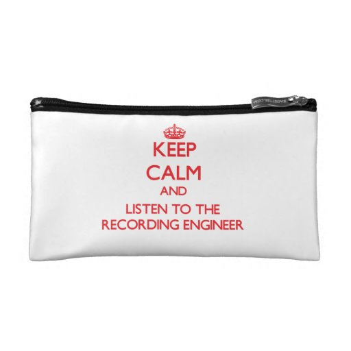 Keep Calm and Listen to the Recording Engineer Cosmetic Bag