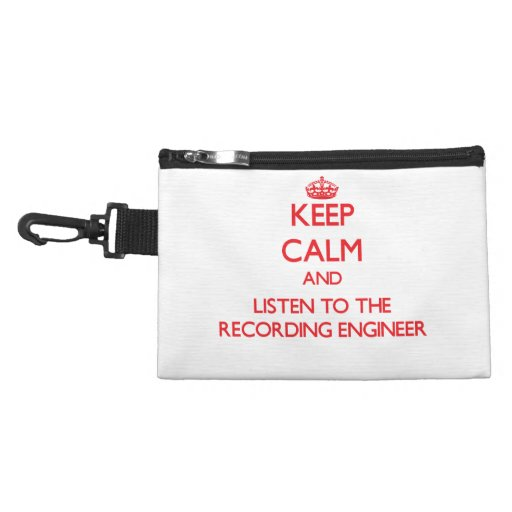 Keep Calm and Listen to the Recording Engineer Accessories Bag