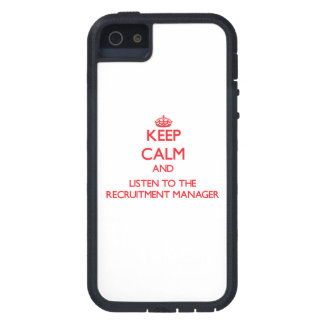 Keep Calm and Listen to the Recruitment Manager iPhone 5 Covers