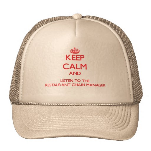 Keep Calm and Listen to the Restaurant Chain Manag Hats