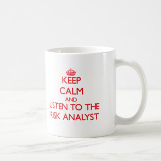 Keep Calm and Listen to the Risk Analyst Basic White Mug