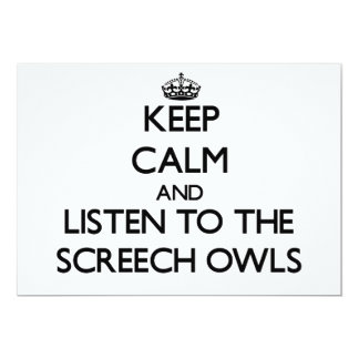 """Keep calm and Listen to the Screech Owls 5"""" X 7"""" Invitation Card"""