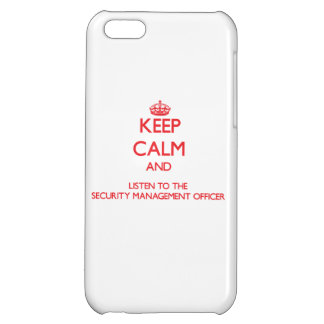 Keep Calm and Listen to the Security Management Of Cover For iPhone 5C