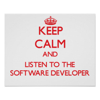 Keep Calm and Listen to the Software Developer Poster