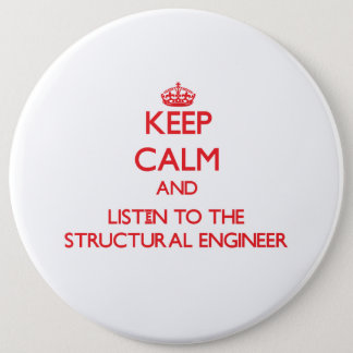 Keep Calm and Listen to the Structural Engineer 6 Cm Round Badge