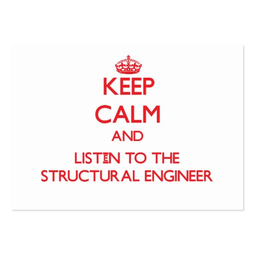 Keep Calm and Listen to the Structural Engineer Business Card