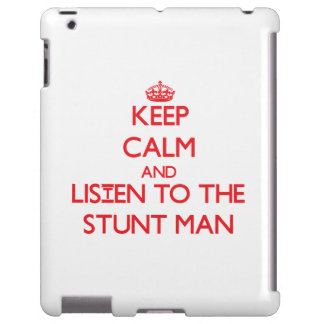 Keep Calm and Listen to the Stunt Man