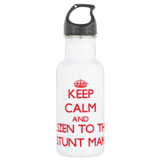 Keep Calm and Listen to the Stunt Man 532 Ml Water Bottle