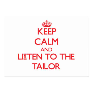 Keep Calm and Listen to the Tailor Business Card Templates