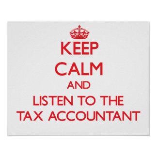 Keep Calm and Listen to the Tax Accountant Poster