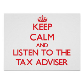 Keep Calm and Listen to the Tax Adviser Poster