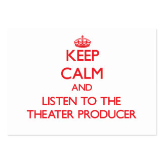 Keep Calm and Listen to the Theater Producer Business Card Templates