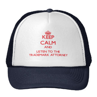 Keep Calm and Listen to the Trademark Attorney Trucker Hat