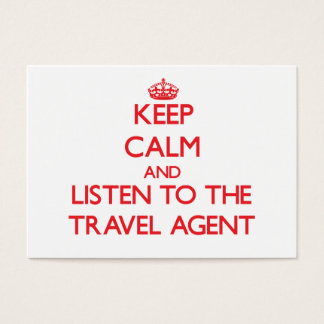 Keep Calm and Listen to the Travel Agent