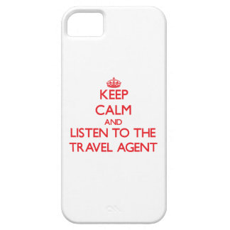 Keep Calm and Listen to the Travel Agent iPhone 5 Case