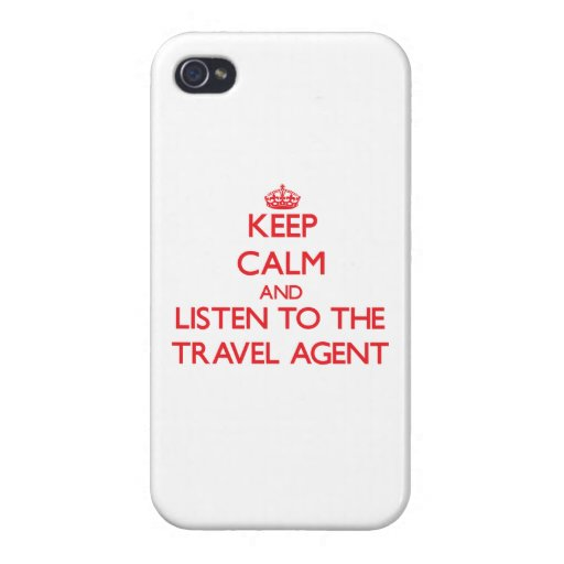 Keep Calm and Listen to the Travel Agent iPhone 4/4S Covers