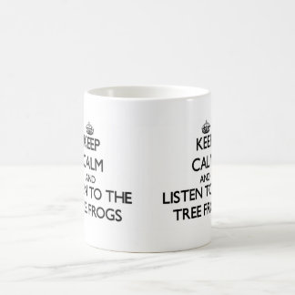 Keep calm and Listen to the Tree Frogs Basic White Mug