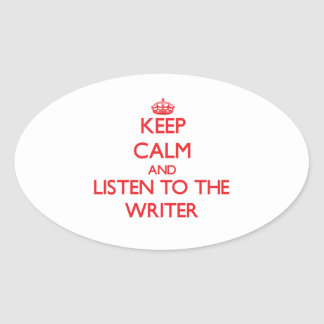 Keep Calm and Listen to the Writer Stickers