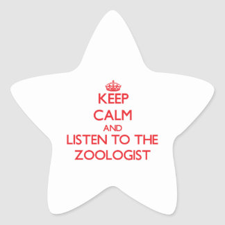 Keep Calm and Listen to the Zoologist Star Sticker