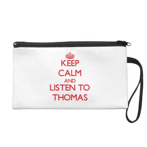 Keep Calm and Listen to Thomas Wristlet Purses
