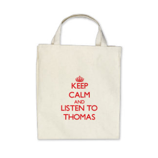 Keep Calm and Listen to Thomas Canvas Bag