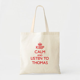 Keep Calm and Listen to Thomas Tote Bags