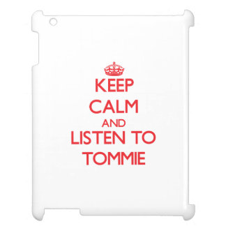 Keep Calm and Listen to Tommie Cover For The iPad 2 3 4