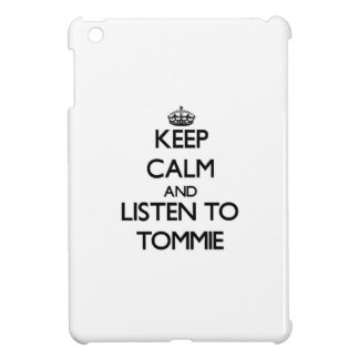 Keep Calm and Listen to Tommie iPad Mini Cover