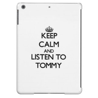 Keep Calm and Listen to Tommy Case For iPad Air